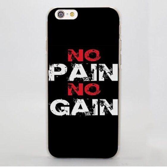 No Pain No Gain Black Motivational Gym Hard iPhone 4 5 6 7 Plus Case