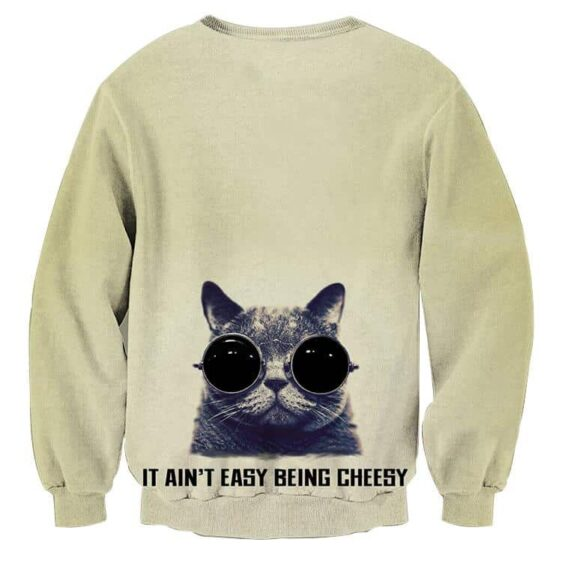 It's Ain't Easy Being Cheesy Cat Cool Awesome Sweater