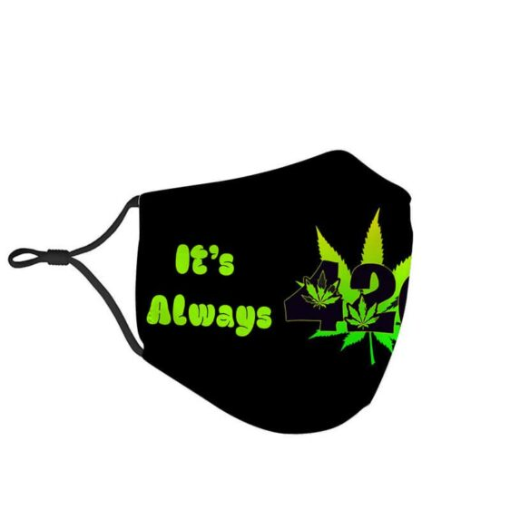 Stoners It's Always 420 Somewhere Green Cannabis Face Mask