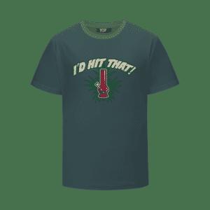 I'd Hit That Marijuana Bong Dope Colored 420 T-shirt