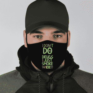 Marijuana Slogan Smoke Weed Dont Do Drugs Green Black Cool Face Mask