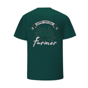 Support Your Local Cannabis Farmer Dope Weed T-Shirt