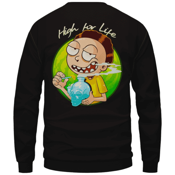 High for Life Adventures of Morty 420 Marijuana Crewneck Sweater Back