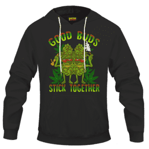 Marijuana Good Buds Stick Together Stoned Cartoon Dope Hoodie