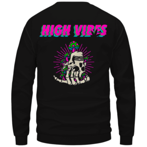 Trippy Skull Art High Vibes 420 Marijuana Crewneck Sweatshirt Back