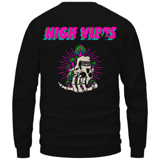 Trippy Skull Art High Vibes 420 Marijuana Crewneck Sweatshirt Back