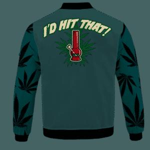 I'd Hit That Marijuana Bong Dope Colored 420 Bomber Jacket - BACK