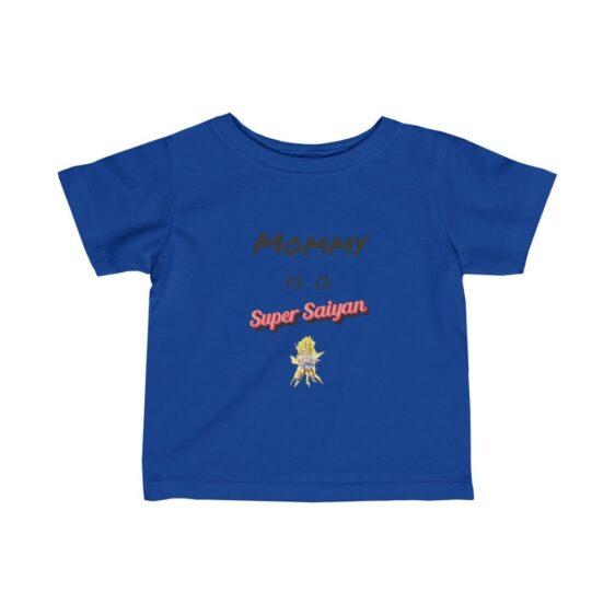 Dragon Ball Z Mommy Is A Super Saiyan Cute Baby T-shirt