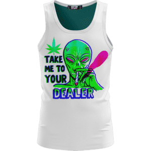 Alien Loves The Joint Take Me To Your Dealer Trippy White Tank Top