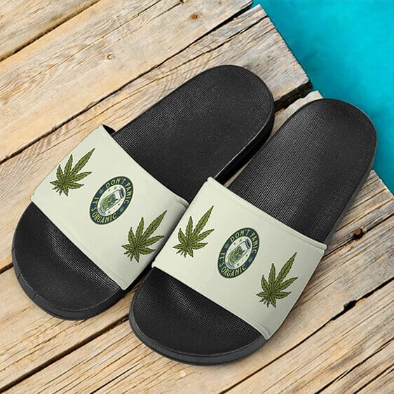 Marijuana Weed Dont Panic Its Organic Dope 420 Slides Slippers