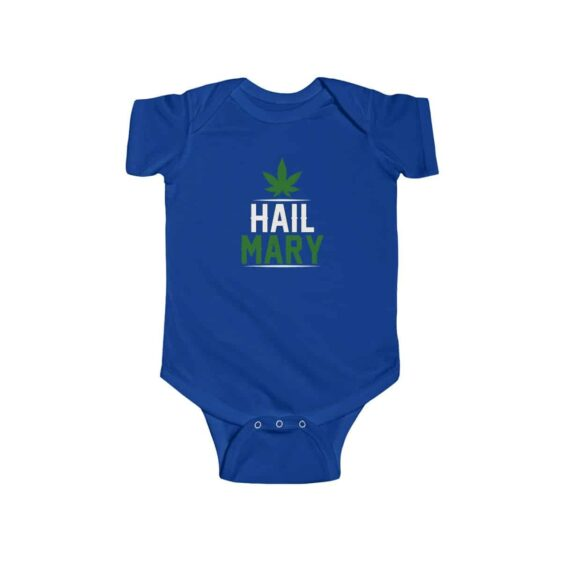 Hail Mary Graphic Mary Jane 420 Weed Newborn Clothes