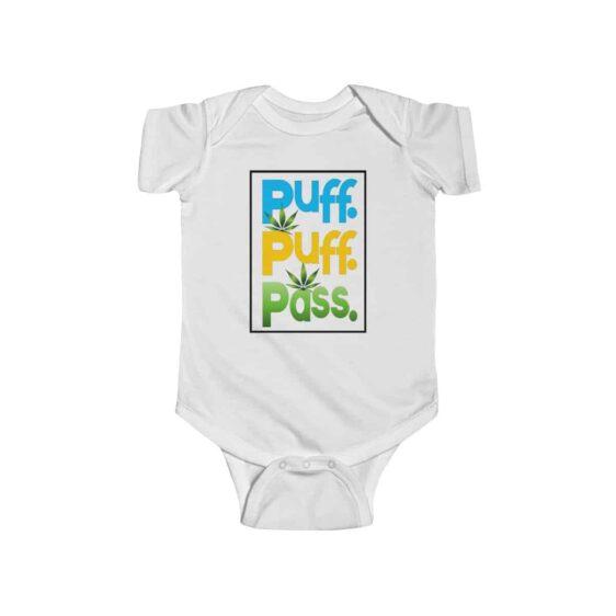 Puff Puff Pass Graphic Art Cool 420 Marijuana Newborn Clothes