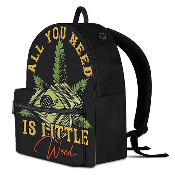 All You Need Is A Little Weed Coolest and Dopest Backpack