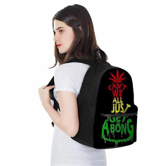 Cant We All Just Get A Bong Indica Coolest Dopest Backpack