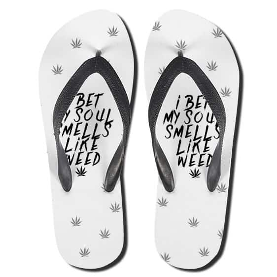 I Bet My Soul Smells Like Weed 420 White Thong Sandals