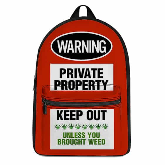 Keep Out Unless You Brought Weed Awesome Red Backpack