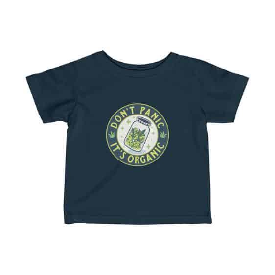 Don't Panic It's Organic Marijuana Kush Newborn Shirt
