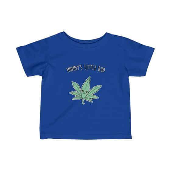 Mommy's Little Bud Cute Marijuana Leaf Infant T-shirt