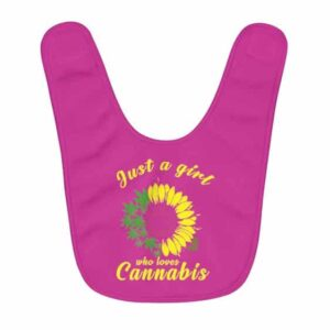 Just A Girl Who Loves Cannabis Weed Raspberry Pink Baby Bib