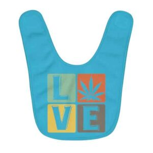 Live And Love Weed Incredible Caribbean Blue Baby Bib