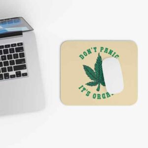 Don't Panic It's Organic Weed Minimalist Gaming Mouse Pad