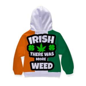 Irish There Was More Weed Funny 420 Statement Kids Hoodie