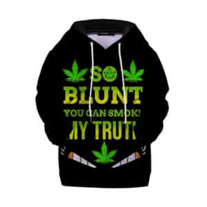So Blunt You Can Smoke My Truth Badass Kids Hoodie